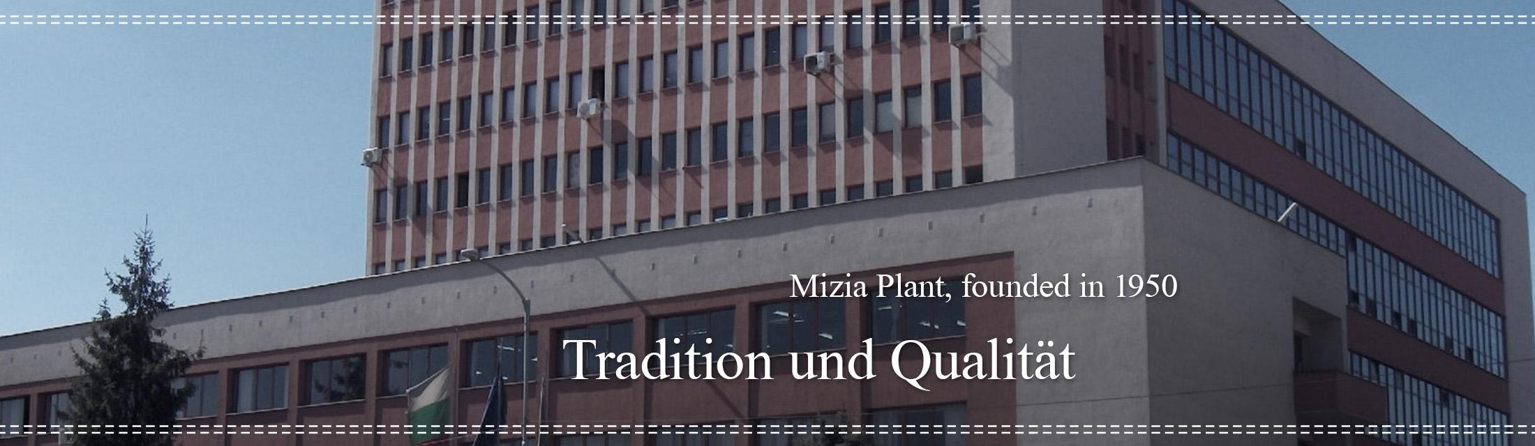 Традиция и качество - завод Мизия, основан през 1950 г.